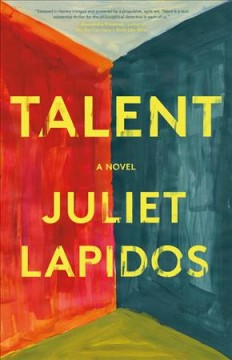 Talent : a novel / Juliet Lapidos.