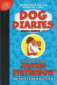 Dog diaries /  James Patterson ; with Steven Butler ; illustrated by Richard Watson. - James Patterson ; with Steven Butler ; illustrated by Richard Watson.