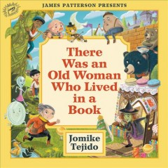 There was an old woman who lived in a book /  Jomike Tejido. - Jomike Tejido.
