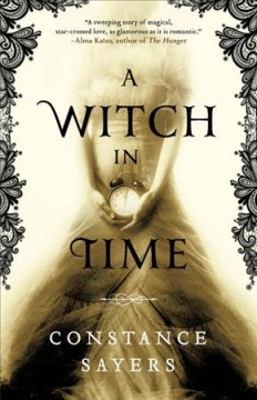 A witch in time /  Constance Sayers.