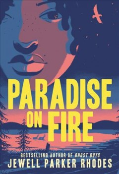 Paradise on fire /  Jewell Parker Rhodes ; illustrations by Serena Malyon.