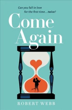 Come again : a novel / Robert Webb.