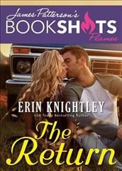 The return : a sunnybell story / Erin Knightley ; foreword by James Patterson.