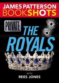 Private royals /  James Patterson with Rees Jones.