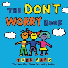 The don't worry book /  Todd Parr. - Todd Parr.