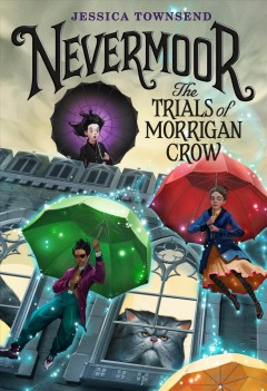 The trials of Morrigan Crow /  Jessica Townsend.