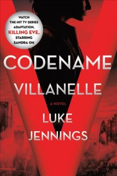 Codename Villanelle /  Luke Jennings. - Luke Jennings.