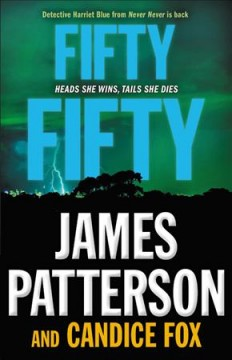 Fifty, fifty /  James Patterson and Candice Fox.