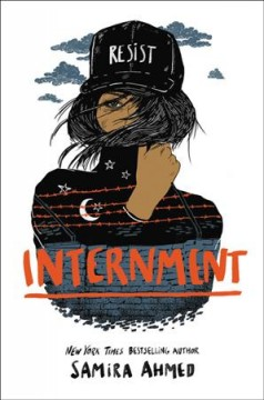 Internment /  Samira Ahmed. - Samira Ahmed.