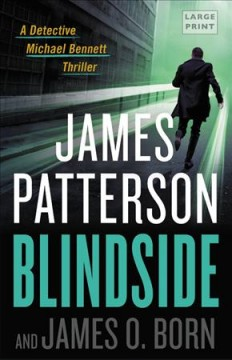 Blindside /  James Patterson and James O. Born. - James Patterson and James O. Born.