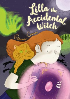 Lilla the accidental witch /  Eleanor Crewes. - Eleanor Crewes.