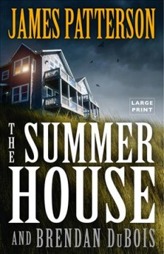 The summer house /  James Patterson and Brendan DuBois. - James Patterson and Brendan DuBois.