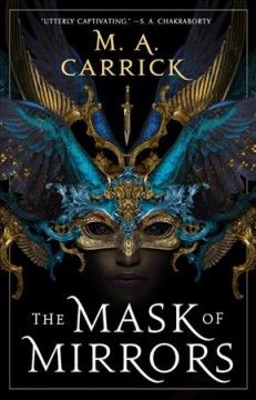 The mask of mirrors /  M.A. Carrick. - M.A. Carrick.