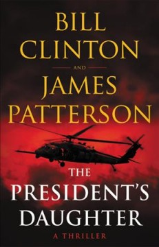 The President's Daughter / Bill Clinton and James Patterson - Bill Clinton and James Patterson