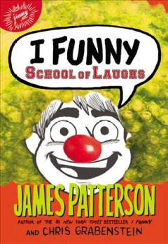 School of laughs /  James Patterson and Chris Grabenstein ; with Emily Raymond ; illustrated by Jomike Tejido.