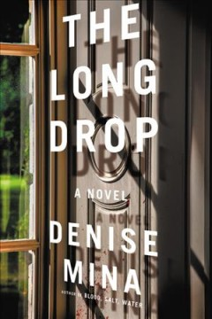 The long drop /  Denise Mina. - Denise Mina.