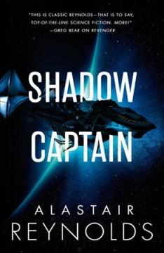 Shadow captain /  Alastair Reynolds.
