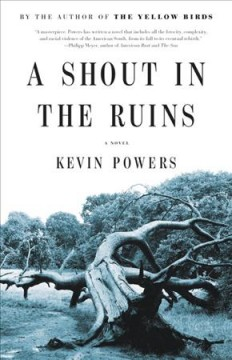 A shout in the ruins : a novel / Kevin Powers.