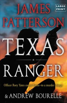 Texas Ranger /  James Patterson and Andrew Bourelle.