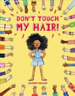 Don't touch my hair! /  Sharee Miller.