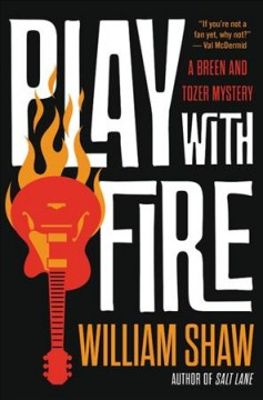 Play with fire /  William Shaw.