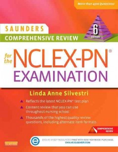 Saunders comprehensive review for the NCLEX-PN examination /  Linda Anne Silvestri, PhD, RN, Instructor of Nursing, Salve Regina University, Newport, Rhode Island, President, Nursing Reviews, Inc., Charlestown, Rhode Island, Professional Nursing Seminars, Inc., Charlestown, Rhode Island, Nursing Reviews, Inc., Las Vegas, Nevada, Elsevier Consultant, HESI NCLEX-RN and NCLEX-PN Live Review Courses.
