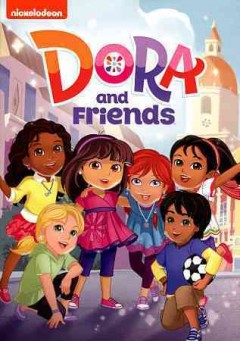 Dora and friends.