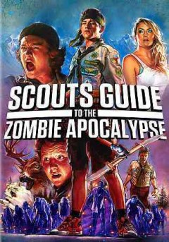 Scouts guide to the zombie apocalypse /  director, Christopher Landon.