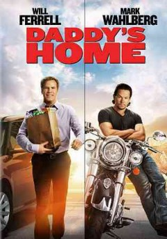 Daddy's home /  Paramount Pictures and Red Granite Pictures present ; a Gary Sanchez production ; produced by Will Ferrell [and three others] ; screenplay by Brian Burns, Sean Anders & John Morris ; directed by Sean Anders.