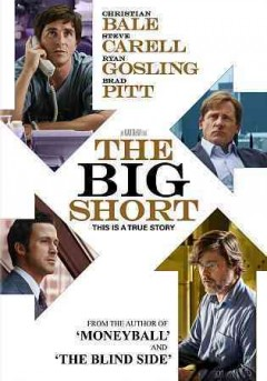The big short /  Paramount Pictures and Regency Enterprises present ; a Plan B Entertainment production ; an Adam McKay film ; produced by Brad Pitt, Dede Gardner, Jeremy Kleiner, Arnon Milchan ; screenplay by Charles Randolph and Adam McKay ; directed by Adam McKay.