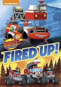 Blaze and the Monster Machines: Fired Up!.