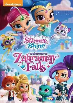 Shimmer and shine : Welcome to Zahramay Falls.