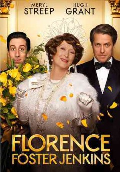 Florence Foster Jenkins /  Paramount Pictures, Pathé and BBC Films present ; with the participation of Canal+ and Ciné+ ; a Qwerty Films production ; a Stephen Frears film ; directed by Stephen Frears ; written by Nicholas Martin ; produced by Michael Kuhn, Tracey Seaward. - Paramount Pictures, Pathé and BBC Films present ; with the participation of Canal+ and Ciné+ ; a Qwerty Films production ; a Stephen Frears film ; directed by Stephen Frears ; written by Nicholas Martin ; produced by Michael Kuhn, Tracey Seaward.