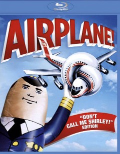 Airplane! /  Paramount Pictures ; produced by Jon Davison ; written for the screen and directed by Jim Abrahams, David Zucker, Jerry Zucker. - Paramount Pictures ; produced by Jon Davison ; written for the screen and directed by Jim Abrahams, David Zucker, Jerry Zucker.