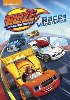 Blaze and the Monster Machines: Race Into Velocityville.