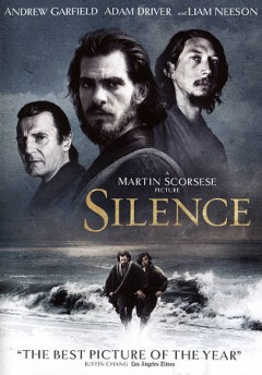Silence /  written by Jay Cocks and Martin Scorcese ; directed by Martin Scorcese.