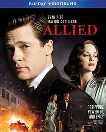 Allied /  Paramount Pictures presents a GK Films production ; writer, Steven Knight ; director, Robert Zemeckis. - Paramount Pictures presents a GK Films production ; writer, Steven Knight ; director, Robert Zemeckis.