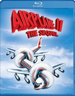 Airplane II : the sequel / Paramount Pictures ; Warner Bros. Entertainment ; written and directed by Ken Finkleman ... and others ; produced by Howard W. Koch. - Paramount Pictures ; Warner Bros. Entertainment ; written and directed by Ken Finkleman ... and others ; produced by Howard W. Koch.