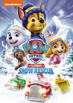 Paw Patrol : the great snow rescue / Nickelodeon.
