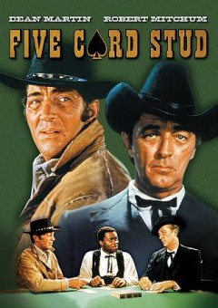 Five card stud /  Paramount Pictures presents ; a Hal Wallis production ; directed by Henry Hathaway ; screenplay by Marguerite Roberts. - Paramount Pictures presents ; a Hal Wallis production ; directed by Henry Hathaway ; screenplay by Marguerite Roberts.