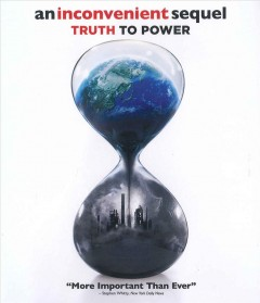 An inconvenient sequel : truth to power / Paramount Pictures and Participant Media present ; an Actual Films production ; produced by Jeff Skoll, Richard Berge, Diane Weyermann ; directed by Bonni Cohen & Jon Shenk. - Paramount Pictures and Participant Media present ; an Actual Films production ; produced by Jeff Skoll, Richard Berge, Diane Weyermann ; directed by Bonni Cohen & Jon Shenk.