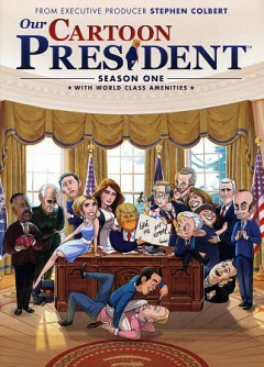 Our cartoon president : season one, with world class amenities [3-disc set] / Showtime presents ; created by Stephen Colbert, Chris Licht, Matt Lappin, Tim Luecke, R.J. Fried. - Showtime presents ; created by Stephen Colbert, Chris Licht, Matt Lappin, Tim Luecke, R.J. Fried.