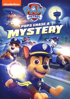 Paw patrol : pups chase a mystery.