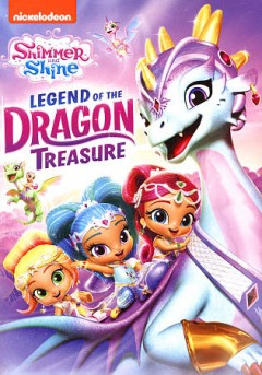 Shimmer and Shine : legend of the dragon treasure.