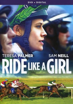 Ride like a girl /  Saban Films, Screen Australia and Silver Reel presents ; in association with Embankment Films and Film Victoria ; the Film Company & Magdelene Media present ; producers, Rachel Griffiths & Susie Montague ; screenplay by Andrew Knight & Elise McCredie ; produced by Richard Keddie ; directed by Rachel Griffiths. - Saban Films, Screen Australia and Silver Reel presents ; in association with Embankment Films and Film Victoria ; the Film Company & Magdelene Media present ; producers, Rachel Griffiths & Susie Montague ; screenplay by Andrew Knight & Elise McCredie ; produced by Richard Keddie ; directed by Rachel Griffiths.