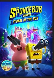 The SpongeBob movie : Sponge on the run / directed by Tim Hill.