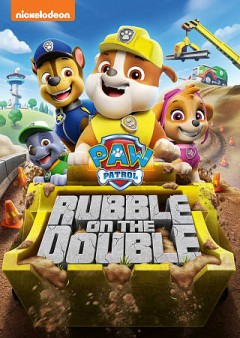 PAW Patrol : Rubble on the double.