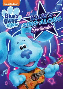 Blue's clues & you : Blue's sing-along spectacular.