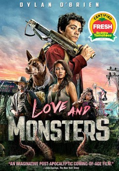 Love and monsters /  Paramount Pictures ; in association with eOne Films ; a 21 Laps production ; produced by Shawn Levy, Dan Cohen ; screenplay by Brian Duffield and Matthew Robinson ; directed by Michael Matthews. - Paramount Pictures ; in association with eOne Films ; a 21 Laps production ; produced by Shawn Levy, Dan Cohen ; screenplay by Brian Duffield and Matthew Robinson ; directed by Michael Matthews.