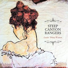 Lovin' pretty women /  Steep Canyon Rangers. - Steep Canyon Rangers.
